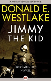 Jimmy the Kid ebook by Donald E. Westlake