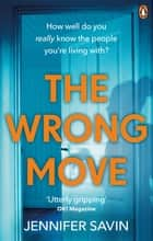 The Wrong Move ebook by Jennifer Savin