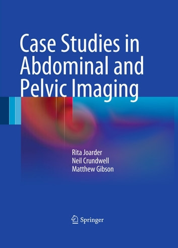 Case studies in abdominal and pelvic imaging ebook by rita joarder case studies in abdominal and pelvic imaging ebook by rita joarderneil crundwellmatthew fandeluxe Choice Image