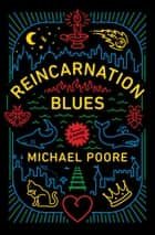 Reincarnation Blues - A Novel ebook by Michael Poore