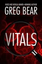 Vitals ebook by Greg Bear