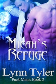 Micah's Refuge ebook by Lynn Tyler