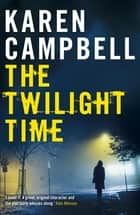 The Twilight Time ebook by Karen Campbell