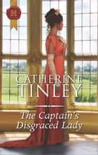 The Captain's Disgraced Lady ebook by Catherine Tinley