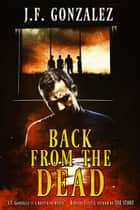 Back From The Dead ebook by J. F. Gonzalez
