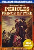 Pericles, Prince of Tyre By William Shakespeare - With 30+ Original Illustrations,Summary and Free Audio Book Link ebook by William Shakespeare