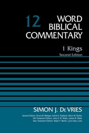 1 Kings, Volume 12 - Second Edition ebook by Simon DeVries, Bruce M. Metzger, David Allen Hubbard,...