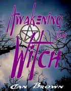 Awakening the Witch ebook by Cian Brown