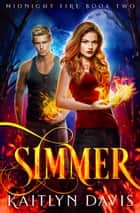 Simmer (Midnight Fire Series Book Two) ebook by Kaitlyn Davis