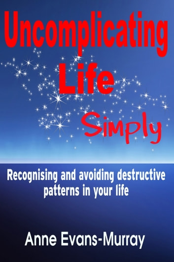 Uncomplicating Life, Simply ebook by Anne Evans-Murray