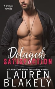 Delayed Satisfaction ebook by Lauren Blakely