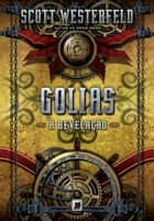 Golias - Leviatã - vol. 3 ebook by Scott Westerfeld