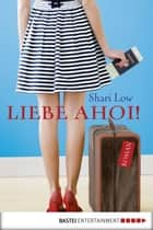 Liebe ahoi! - Roman ebook by Shari Low, Barbara Ritterbach