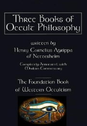 The Three Books Of Occult Philosophy or Magic ebook by Heinrich Cornelius Agrippa