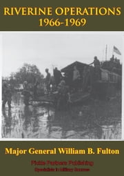 Vietnam Studies - RIVERINE OPERATIONS 1966-1969 [Illustrated Edition] ebook by Major General William B. Fulton