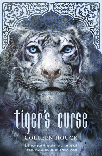Tiger's Curse - Tiger Saga Book 1 ebook by Colleen Houck