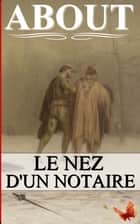 LE NEZ D'UN NOTAIRE ebook by ABOUT Edmond
