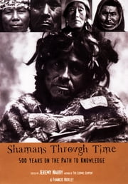 Shamans Through Time ebook by Jeremy Narby