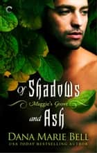Of Shadows and Ash ebook by Dana Marie Bell