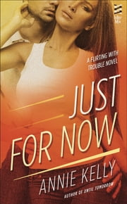 Just For Now ebook by Annie Kelly