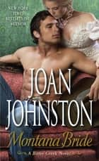 Montana Bride - A Bitter Creek Novel ebook by Joan Johnston