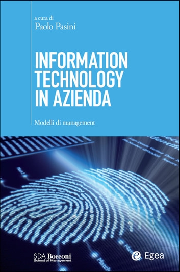 Information technology in azienda - Modelli di management ebook by Paolo Pasini