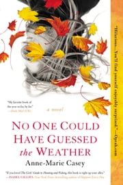 No One Could Have Guessed the Weather ebook by Anne-Marie Casey