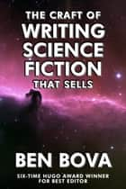 The Craft of Writing Science Fiction that Sells ebook by Ben Bova