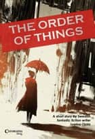 The Order of Things ebook by Lupina Ojala