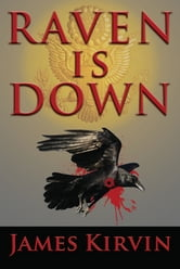 Raven Is Down ebook by James Kirvin