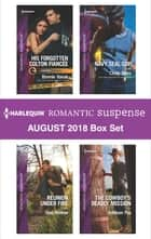 Harlequin Romantic Suspense August 2018 Box Set - His Forgotten Colton Fiancée\Reunion Under Fire\Navy SEAL Cop\The Cowboy's Deadly Mission ebook by Bonnie Vanak, Geri Krotow, Cindy Dees,...
