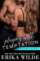 Playing with Temptation (The Players Club, Book 1) ebook by