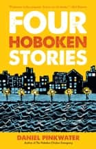 Four Hoboken Stories ebook by Daniel Pinkwater