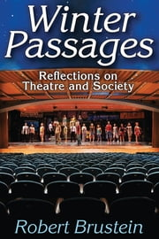 Winter Passages - Reflections on Theatre and Society ebook by Robert Brustein