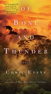 Of Bone and Thunder - A Novel ebook by Chris Evans