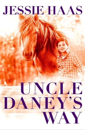 Uncle Daney's Way ebook by Jessie Haas