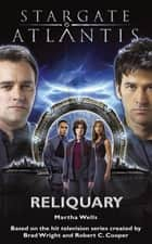 STARGATE ATLANTIS Reliquary ebook by Martha Wells