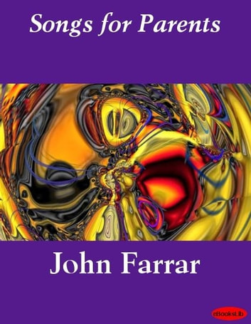 Songs for Parents ebook by John Farrar