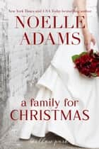 A Family for Christmas - Willow Park, #3 ebook by