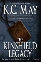 The Kinshield Legacy ebook by K.C. May