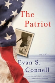 The Patriot - A Novel ebook by Evan S. Connell
