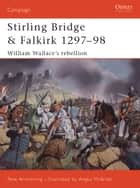 Stirling Bridge and Falkirk 1297?98 ebook by Peter Armstrong,Angus McBride