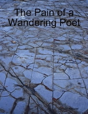 The Pain of a Wandering Poet ebook by Donald Klepper