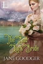 The Bad Luck Bride ebook by Jane Goodger