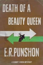 Death of A Beauty Queen ebook by E.R. Punshon