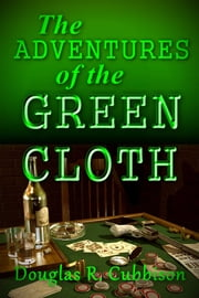 The Adventures of the Green Cloth ebook by Douglas Cubbison