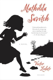 Mathilda Savitch - A Novel ebook by Victor Lodato