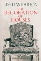The Decoration of Houses ebook by