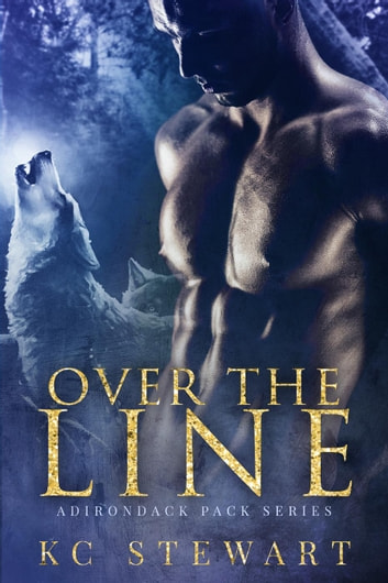 Over the Line - Adirondack Pack, #1 ebook by K.C. Stewart