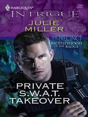 Private S.W.A.T. Takeover ebook by Julie Miller